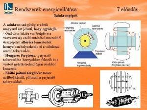 Rendszerek energiaelltsa Szinkrongpek A szinkron sz grg eredet