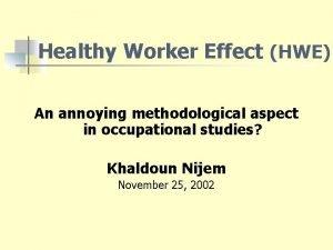 Healthy Worker Effect HWE An annoying methodological aspect