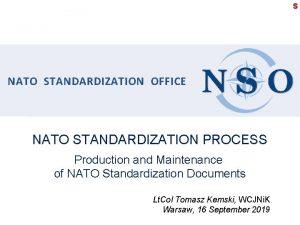 S NATO STANDARDIZATION OFFICE NATO STANDARDIZATION PROCESS Production
