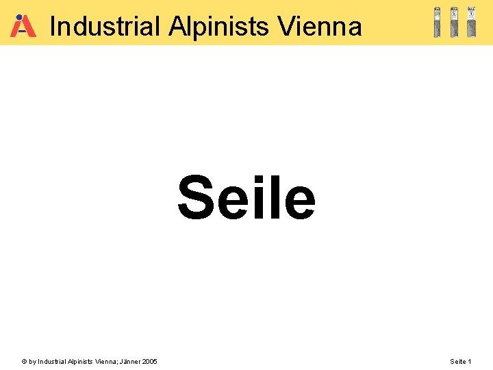 Industrial Alpinists Vienna Seile by Industrial Alpinists Vienna