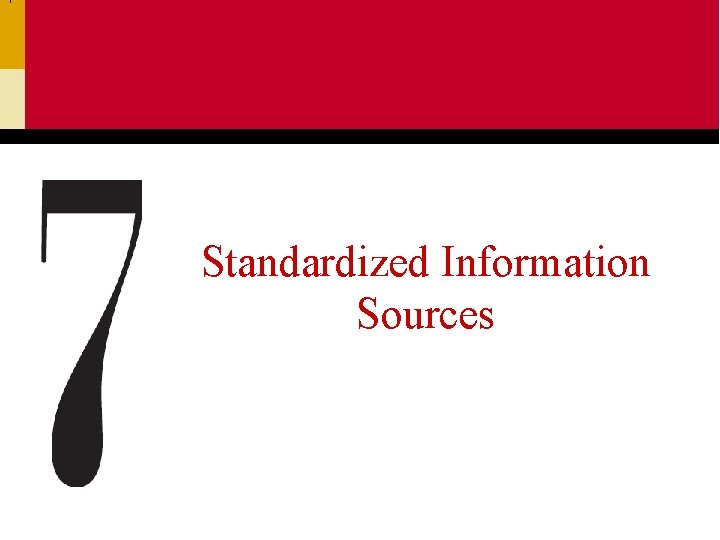 Standardized Information Sources What is Standardized Information Standardized