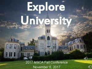 Explore University 2017 MSCA Fall Conference November 6