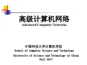 Advanced Computer Networks School of Computer Science and