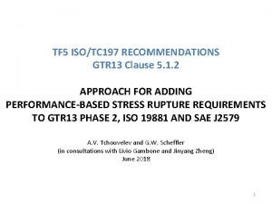 TF 5 ISOTC 197 RECOMMENDATIONS GTR 13 Clause