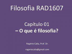 Filosofia RAD 1607 Captulo 01 O que filosofia