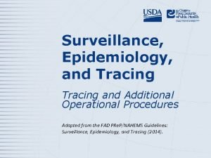 Surveillance Epidemiology and Tracing and Additional Operational Procedures