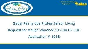 Community Development Department Sabal Palms dba Protea Senior