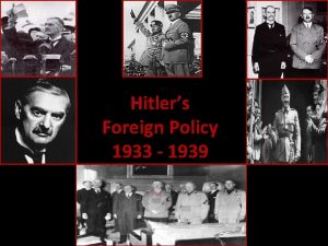 Hitlers Foreign Policy 1933 1939 Factors of International