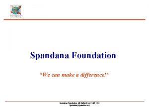 Spandana Foundation We can make a difference Spandana