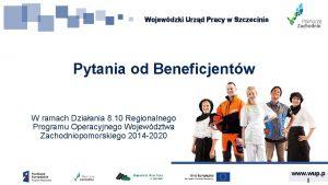 Wojewdzki Urzd Pracy w Szczecinie Pytania od Beneficjentw