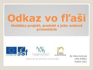 Odkaz vo fai Medilny projekt produkt a jeho