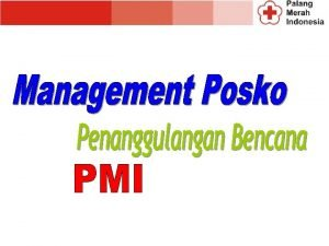 Posko adalah ruang pusat pengendalian kegiatan yang dilaksanakan
