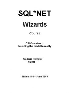 SQLNET Wizards Course OSI Overview Matching the model