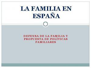 LA FAMILIA EN ESPAA DEFENSA DE LA FAMILIA
