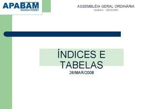 ASSEMBLIA GERAL ORDINRIA Apabam 26032008 NDICES E TABELAS