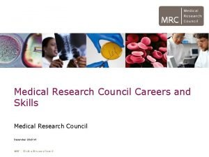 Medical Research Council Careers and Skills Medical Research