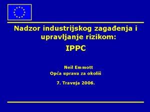 Nadzor industrijskog zagaenja i upravljanje rizikom IPPC Neil