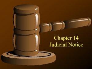Chapter 14 Judicial Notice Rule 201 Judicial Notice