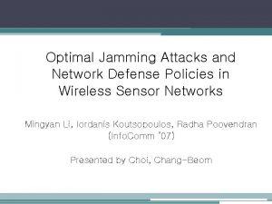 Optimal Jamming Attacks and Network Defense Policies in
