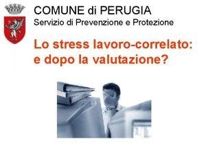 COMUNE di PERUGIA Servizio di Prevenzione e Protezione