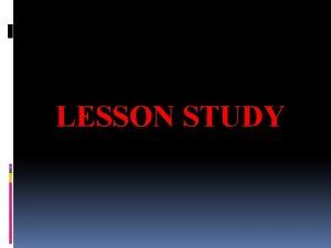 LESSON STUDY APA MENGAPA DAN BAGAIMANA LESSON STUDY
