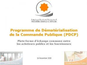 Programme de Dmatrialisation de la Commande Publique PDCP
