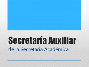 Secretara Auxiliar de la Secretara Acadmica 4 Asignaturas