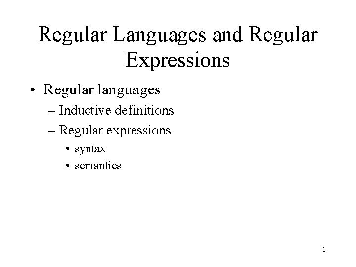 Regular Languages and Regular Expressions Regular languages Inductive