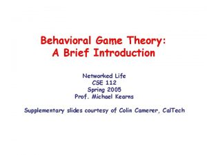 Behavioral Game Theory A Brief Introduction Networked Life