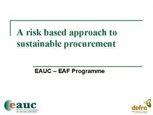 A risk based approach to sustainable procurement EAUC