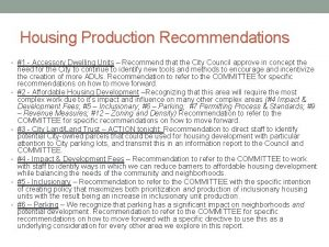Housing Production Recommendations 1 Accessory Dwelling Units Recommend