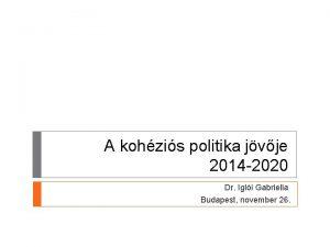 A kohzis politika jvje 2014 2020 Dr Igli