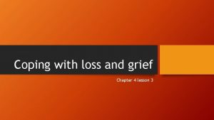 Coping with loss and grief Chapter 4 lesson
