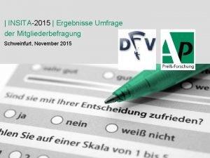 INSITA2015 Ergebnisse Umfrage der Mitgliederbefragung Schweinfurt November 2015