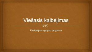 Vieasis kalbjimas Pasitikjimo ugdymo programa Pamokos udavinys Iklaus