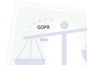 GDPR 2018 Co je GDPR General Data Protection
