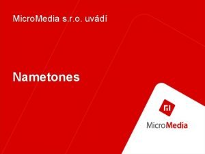 Micro Media s r o uvd Nametones Micro