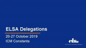 ELSA Delegations 20 27 October 2019 ICM Constanta