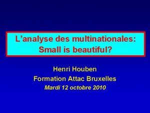 Lanalyse des multinationales Small is beautiful Henri Houben