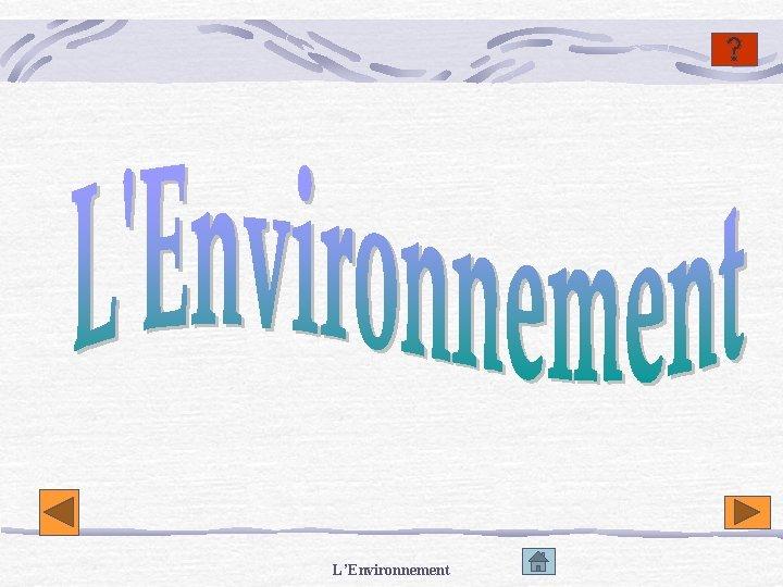 LEnvironnement Programme LEcologie LEnergie Pollution LEnvironnement LEnergie Les