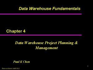 Data Warehouse Fundamentals Chapter 4 Data Warehouse Project