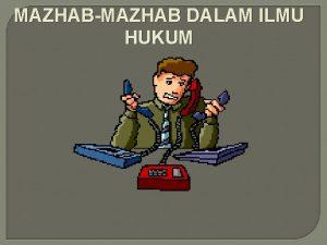 MAZHABMAZHAB DALAM ILMU HUKUM Beberapa Mazhab Ilmu Hukum