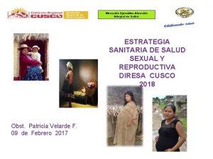 Direccin Ejecutiva Atencin Integral de Salud ESTRATEGIA SANITARIA