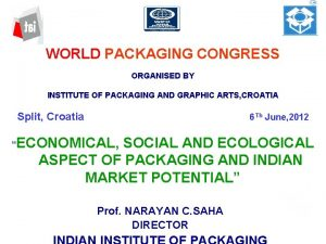 WORLD PACKAGING CONGRESS ORGANISED BY INSTITUTE OF PACKAGING
