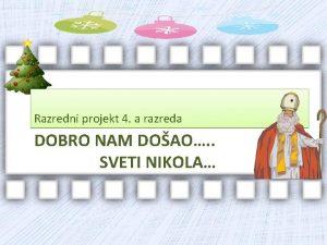 Razredni projekt 4 a razreda DOBRO NAM DOAO