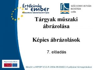 Trgyak mszaki brzolsa Kpies brzolsok 7 elads Szchenyi