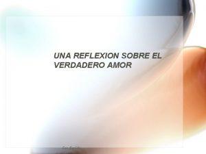 UNA REFLEXION SOBRE EL VERDADERO AMOR Con Sonido