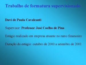 Trabalho de formatura supervisionado Davi de Paula Cavalcanti