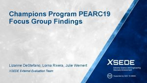 Champions Program PEARC 19 Focus Group Findings Lizanne
