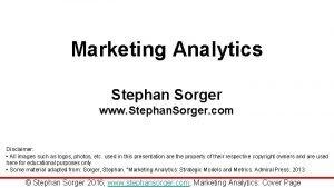 Marketing Analytics Stephan Sorger www Stephan Sorger com